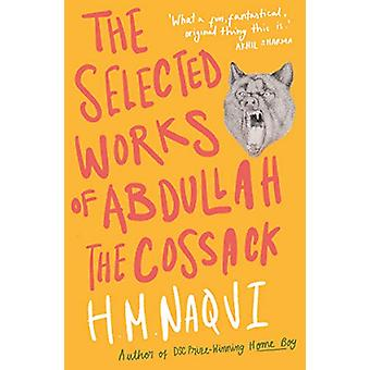 The Selected Works of Abdullah the Cossack by H. M. Naqvi - 978161185