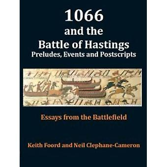 1066 and the Battle of Hastings - Preludes - Events & Postscripts -