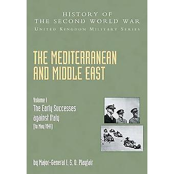 The Mediterranean and Middle East - v. I - The Early Successes Against