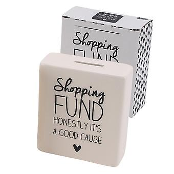 Shopping Fund - It's A Good Cause - Humorous Ceramic Money Box - Boxed Gift