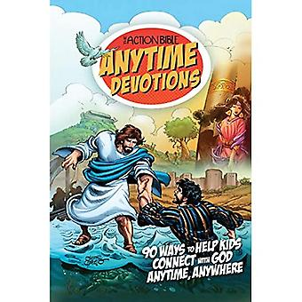 The Action Bible Anytime Devotions: 90 Ways to Help� Kids Connect with God Anytime, Anywhere (Action Bible)
