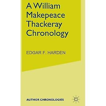A William Makepeace Thackeray Chronology by Harden & E.