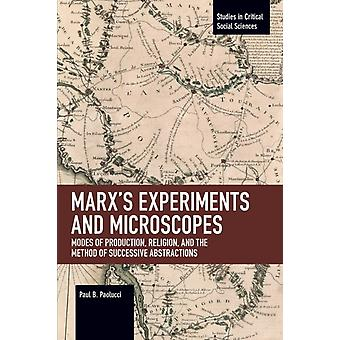 Marxs Experiments and Microscopes by Paolucci & Paul B.