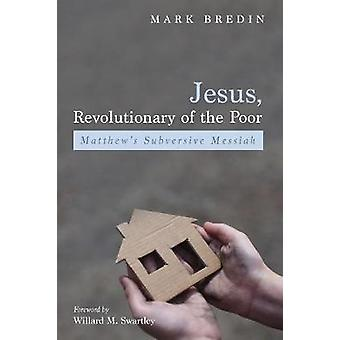 Jesus - Revolutionary of the Poor by Mark Bredin - 9781625641373 Book