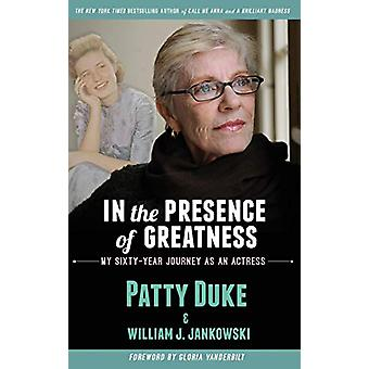 In the Presence of Greatness - My Sixty-Year Journey as an Actress (ha