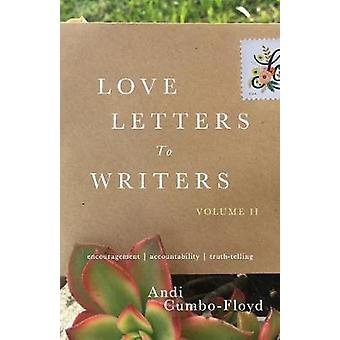 Love Letters to Writers - Encouragement - Accountability - and Truth-T