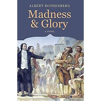 Madness and Glory by Albert Rothenberg - 9781843868521 Book