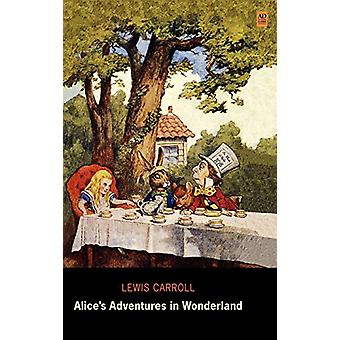 Alice's Adventures in Wonderland (AD Classic Library Edition) by Lewi