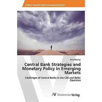 Central Bank Strategies and Monetary Policy in Emerging Markets by Ho