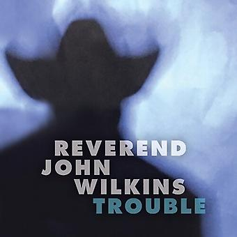 Wilkins,John Rev. - Trouble [Vinyl] USA import