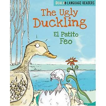 The Ugly Duckling El Patito Feo Dual Language Readers