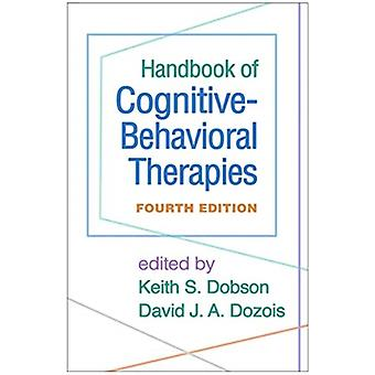 Handbook of CognitiveBehavioral Therapies by Edited by Keith S Dobson & Edited by David J A Dozois & Edited by Teresa Allan & Edited by Arnoud Arntz & Edited by Jessica Balderas