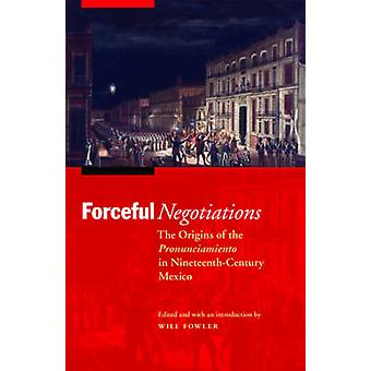 Insisterende forhandlinger oprindelsen af Pronunciamiento i NineteenthCentury Mexico af Fowler & vil