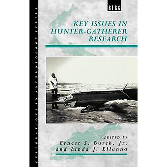 Key Issues in HunterGatherer Research by Burch & Ernest S.