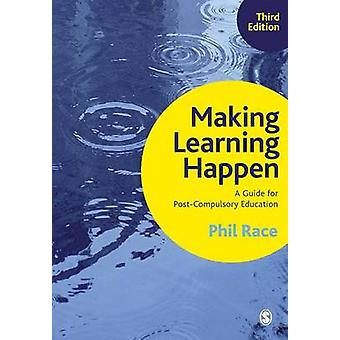 Making Learning Happen by Race & Phil