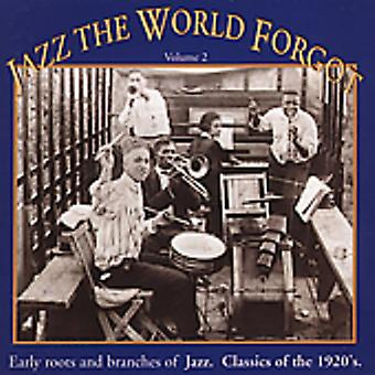 Jazz the World Forgot - Jazz the World Forgot: Vol. 2-Jazz Classics of the 19 [CD] USA import