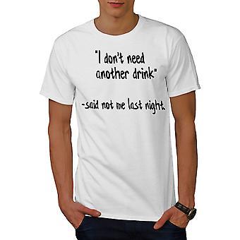 Funy Drink Quote Men WhiteT-shirt   Wellcoda