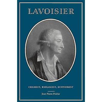 Lavoisier - chimiste - biologiste - économiste par Jean-Pierre Poirier - R