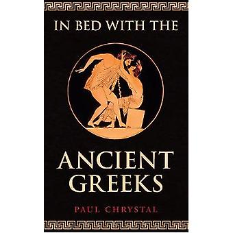 In Bed with the Ancient Greeks by Paul Chrystal - 9781445677170 Book