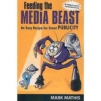 Utfodring Media odjuret - ett enkelt recept för stor publicitet (nya edit
