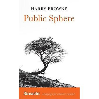 Public Sphere by Harry Browne - 9781782052432 Book