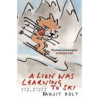 A Lion Was Learning to Ski - and Other Limericks by Ranjit Bolt - 978