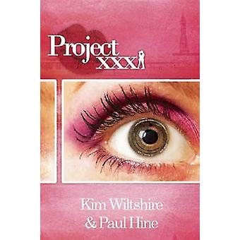 Project XXX by Kim Wiltshire - Paul Hine - 9781906582555 Book