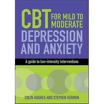 CBT voor milde tot matige depressie en angst - A Guide to Low-bereikte