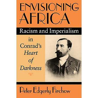 Envisioning Afrika - rasism och imperialismen i Conrads-hjärtat av mörka