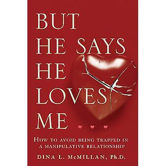 ولكن كما يقول أنه يحب لي--كيفية تجنب الوقوع في التلاعب