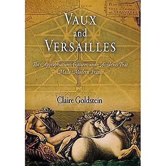 Vaux und Versailles: die Mittel, Radierungen und Unfälle, die das modernes Frankreich gemacht