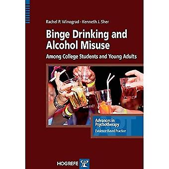 Binge Drinking and Alcohol Misuse Among College Students and Young Adults (Advances in Psychotherapy: Evidence...