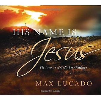 Hans namn är Jesus: Löftet om Guds kärlek uppfyllt