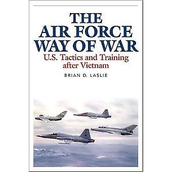 Il modo di aeronautica di guerra U.S. tattiche e allenamento dopo il Vietnam di Laslie & Brian D.