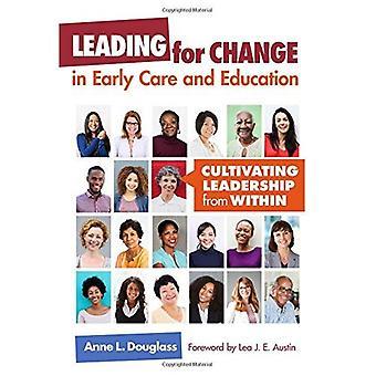 Führt für den Wandel in frühen Pflege und Erziehung: Anbau Führung von innerhalb (Early Childhood Education Series)