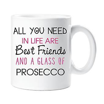 Alles wat die u nodig hebt In het leven zijn beste vrienden en een glas Prosecco mok