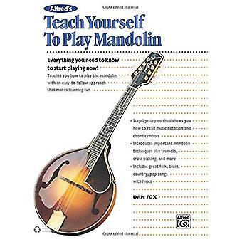 Alfred Teach Yourself à jouer mandoline: tout ce que vous devez savoir pour commencer à jouer maintenant! (Livre, CD & DVD)