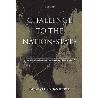 Challenge to the NationState Immigration in Western Europe and the United States by Joppke & Christian