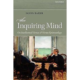 La mente inquisitiva por Baehr &Jason Loyola Marymount University &Los Angeles