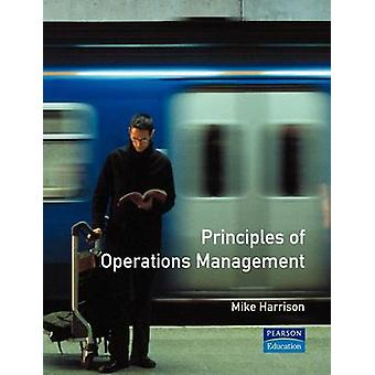 Principles of Operations Management. Mike Harrison by Harrison & Mike