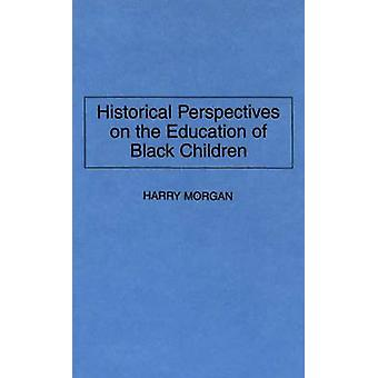 Historische Perspektiven auf die Bildung von schwarzen Kindern von Morgan & Harry