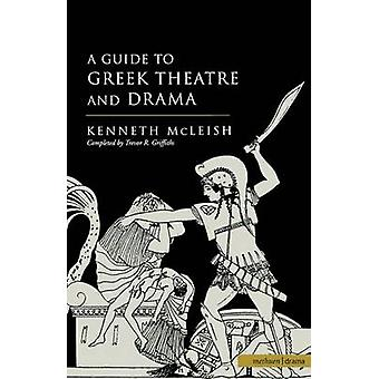 Guide to Greek Theatre and Drama by McLeish & Kenneth