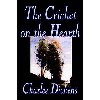 Die Grille auf dem Herd von Charles Dickens Fiction Literatur von Dickens & Charles