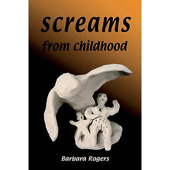 screams from childhood by Rogers & Barbara & I