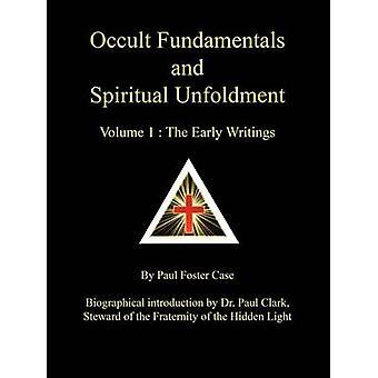 Okkulten Sie Grundlagen und spirituellen Entfaltung Band 1 die frühen Schriften von Fall & Paul Foster