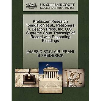 Krebiozen onderzoek Stichting et al. rekwestranten v. Beacon Press Inc. U.S. Supreme Court afschrift van Record met ondersteuning van de pleidooien door ST. CLAIR & JAMES D