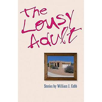 The Lousy Adult by Cobb & William J.