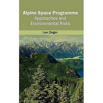 Alpine Space Programms Ansätze und Umweltrisiken von Zieger & Lee