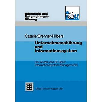 Unternehmensfhrung und Informationssystem  Der Ansatz des St. Galler InformationssystemManagements by sterle & Hubert