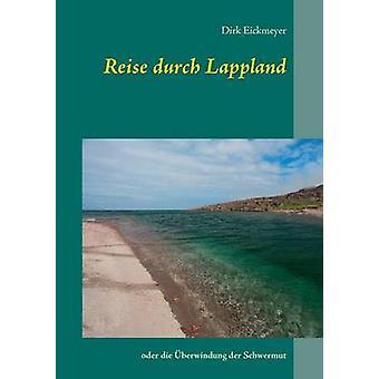Reise durch Lappland door Eickmeyer & Dirk
